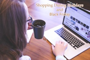 Shopping During Holidays and Black Friday