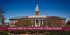 9 Great Gifts for Your Favorite College Student